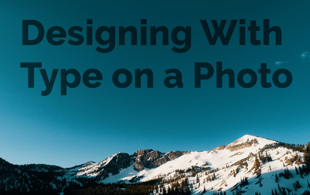 How to Design With Type on a Photo